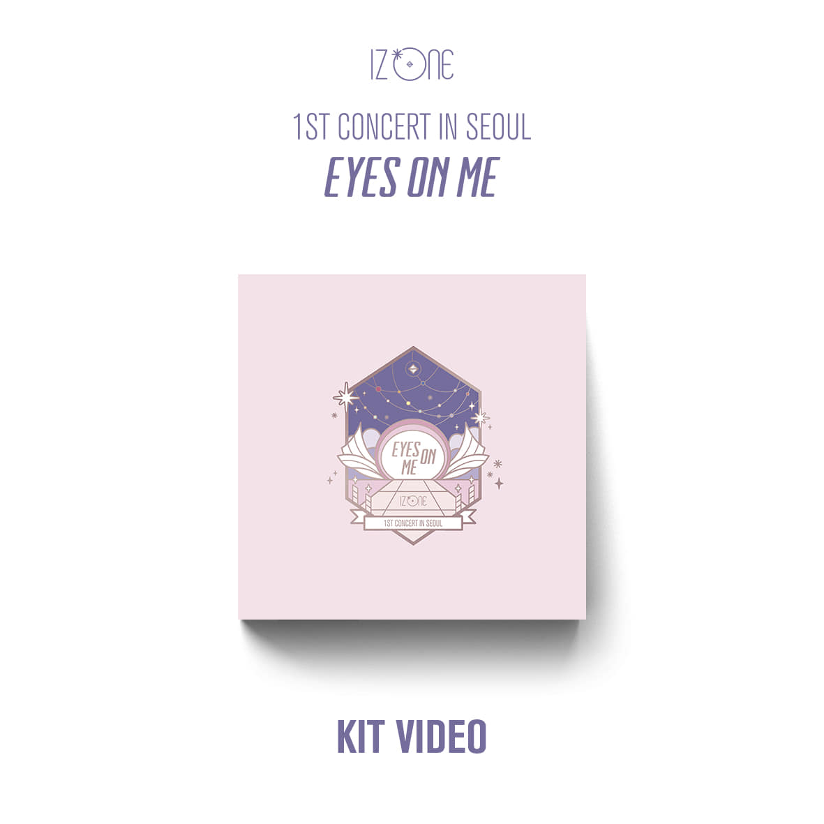 아이즈원(IZ*ONE) - 1ST CONCERT IN SEOUL [EYES ON ME] (KIT VIDEO)
